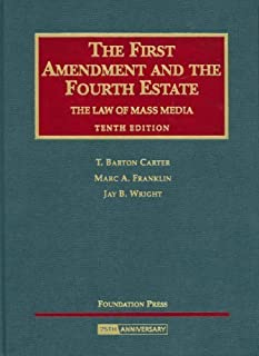 The First Amendment and the Fourth Estate, The Law of Mass Media by T. Barton Carter (2008-07-14)