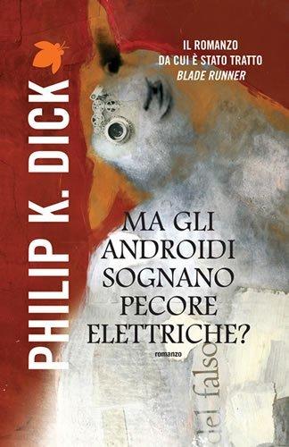Ma gli androidi sognano pecore elettriche? (Fanucci Narrativa Vol. 1)