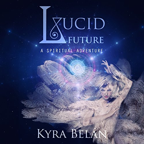 Lucid Future: A Spiritual Adventure