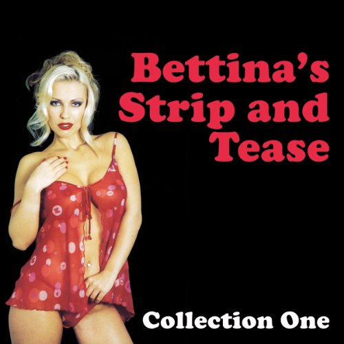 Bettina's Strip and Tease: Erotic Stories Collection One audiobook cover art