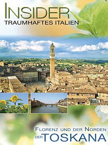 Insider Italien - Florenz und der Norden der Toskana