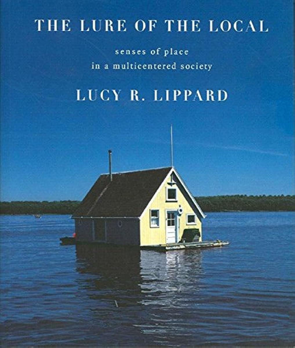 時系列行商合計The Lure of the Local: Senses of Place in a Multicentered Society