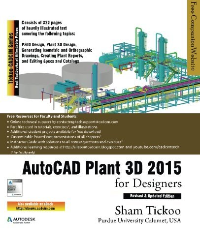 AutoCAD Plant 3D 2015 for Designers by Prof. Sham Tickoo Purdue Univ. (2014-12-23)