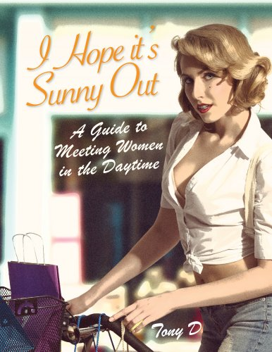 I Hope it's Sunny Out - A Guide to Meeting Women in the Day Time