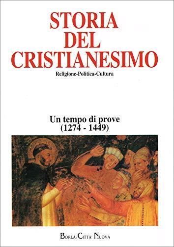 Storia del cristianesimo. Religione, politica, cultura. Un tempo di prove (1274-1449) (Vol. 6)