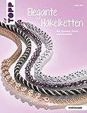 Elegante Häkelketten: Aus Rocailles, Perlen und Glasstiften (kreativ.kompakt.)