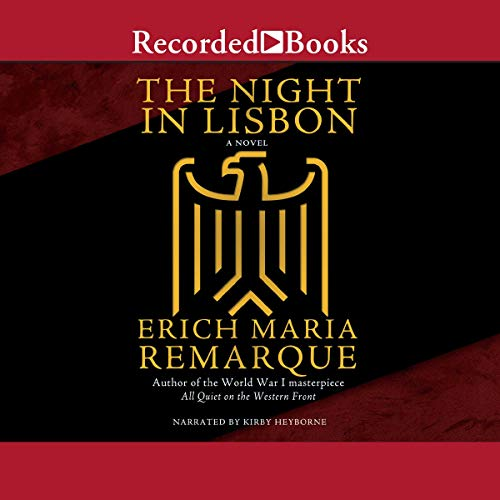 The Night in Lisbon                   By:                                                                                                                                 Erich Marie Remarque                               Narrated by:                                                                                                                                 Kirby Heyborne                      Length: 8 hrs and 58 mins     Not rated yet     Overall 0.0