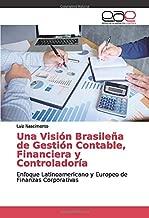 Una Visión Brasileña de Gestión Contable, Financiera y Controladoría: Enfoque Latinoamericano y Europeo de Finanzas Corporativas (Spanish Edition)