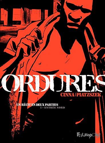Ordures (Tome 1) - Entrée Nord: Un récit en deux parties