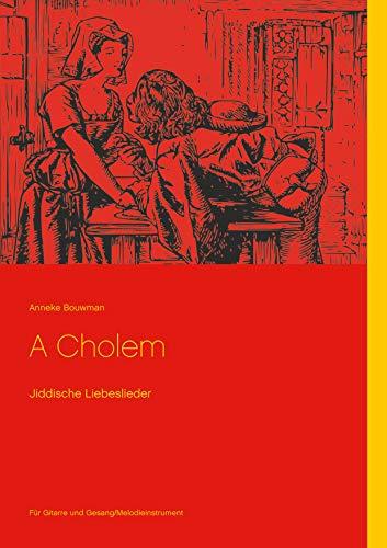 A Cholem: Jiddische Liebeslieder