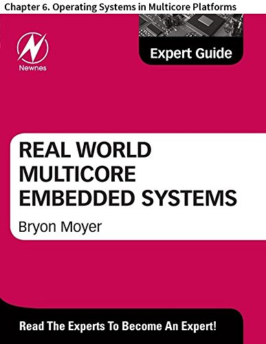 Real World Multicore Embedded Systems: Chapter 6. Operating Systems in Multicore Platforms (English Edition)