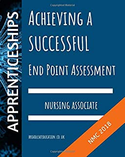 Achieving a Successful End Point Assessment: Nursing Associate (NMC 2018)
