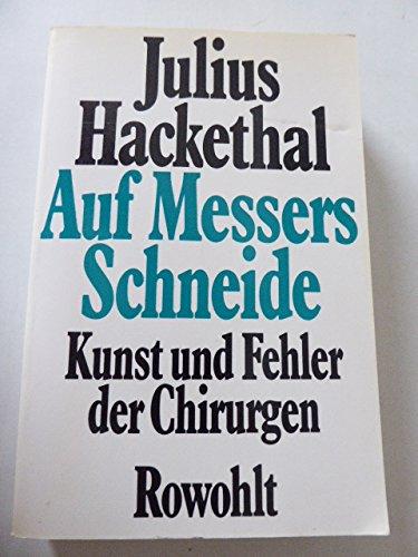 Auf Messers Schneide. Kunst und Fehler der Chirurgen. 90.-99. Tsd.