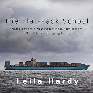 The Flat-Pack School: Notes Toward a New Educational Architecture