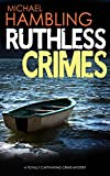 RUTHLESS CRIMES a totally captivating crime mystery (Detective Sophie Allen Book 9) (English Edition)