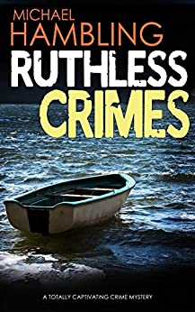RUTHLESS CRIMES a totally captivating crime mystery (Detective Sophie Allen Book 9) by [MICHAEL HAMBLING]