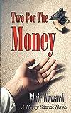 Two For The Money: A Harry Starke Novel (The Harry Starke Novels) (Volume 2)