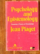 Psychology and Epistemology: Towards a Theory of Knowledge