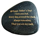 from Daughter or Son,  Happy Fathers Day, I Love You Dad, Everyday Around The Clock, Always Remember, That You are My Rock. Engraved Rock, Rare Unique Gift.