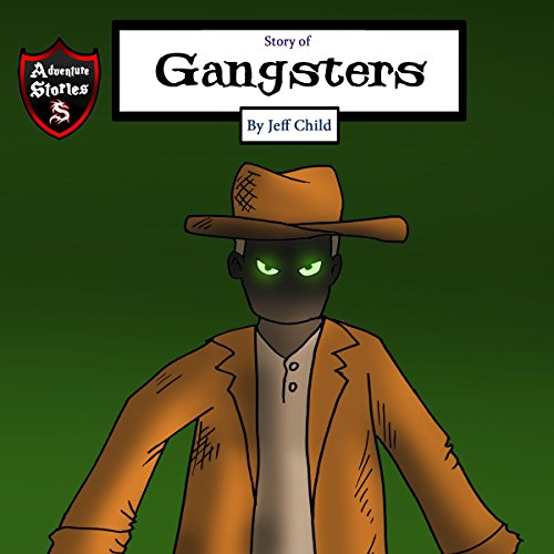 Story of Gangsters: A Hero Facing a Dilemma (Kids' Adventure Stories) audiobook cover art