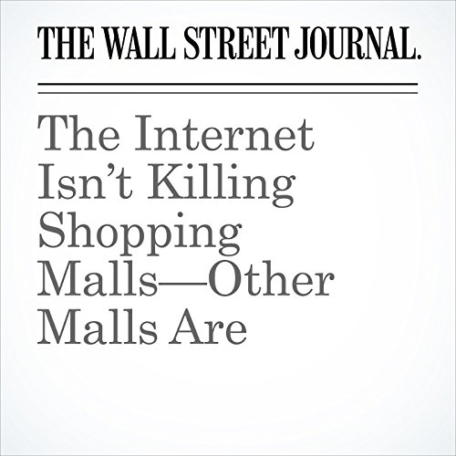 The Internet Isn't Killing Shopping Malls—Other Malls Are copertina