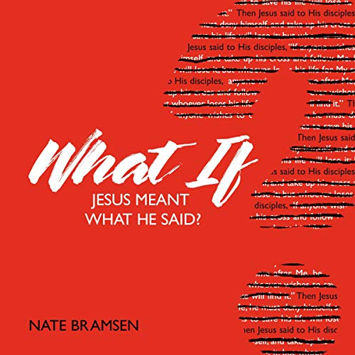 What If Jesus Meant What He Said? audiobook cover art