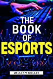 The Book of Esports: The Definitive Guide to Competitive Video Games (English Edition)