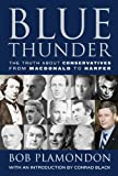 Blue Thunder: The Truth About Conservatives from Macdonald to Harper (English Edition)