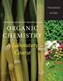 Understanding the Principles of Organic Chemistry: A Laboratory Course, Reprint (Available Titles CengageNOW)