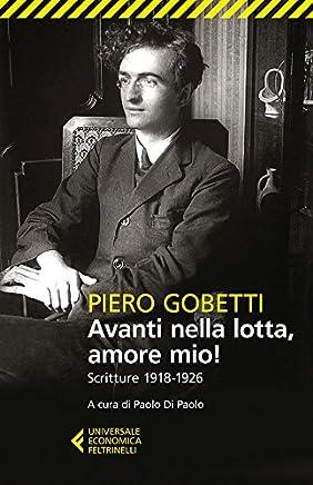 Avanti nella lotta, amore mio!: Scritture 1918-1926