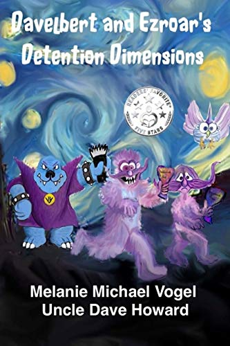 Davelbert and Ezroar's Detention Dimensions (Monstrameda Chronicles) (Volume 1)