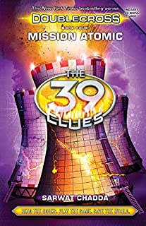 Mission Atomic (The 39 Clues: Doublecross Book 4)