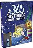 365 histoires pour dormir: Une histoire pour chaque soir