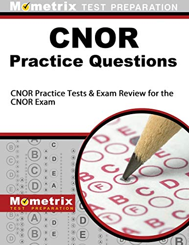 Cnor Exam Practice Questions Cnor Practice Tests Review For The Cnor Exam