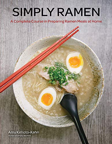 Simply Ramen: A Complete Course in Preparing Ramen Meals at Home (Simply ...) (English Edition)