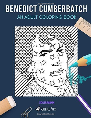 BENEDICT CUMBERBATCH: AN ADULT COLORING BOOK: A Benedict Cumberbatch Coloring...