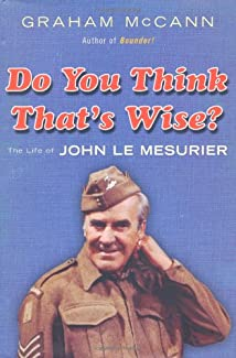 Do You Think That's Wise? - The Life Of John Le Mesurier