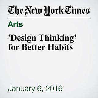 'Design Thinking' for Better Habits cover art