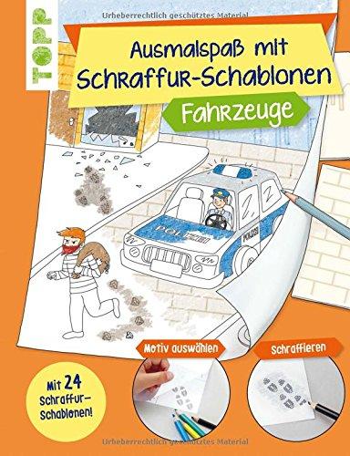 Ausmalspaß mit Schraffur-Schablonen Fahrzeuge: Mit 24 tollen Schraffurmustern