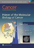 Cancer: Principles & Practice of Oncology: Primer of the Molecular Biology of Cancer
