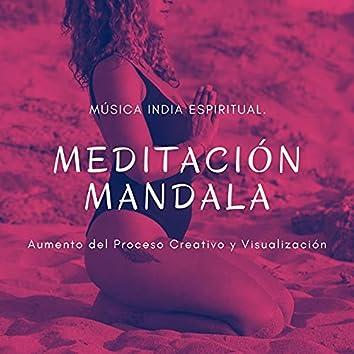 Meditación Mandala: Música India Espiritual, Aumento del Proceso Creativo y Visualización
