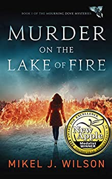 Murder on the Lake of Fire  Mourning Dove Mysteries Book 1