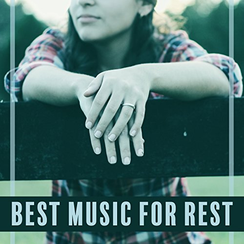 Best Music for Rest - Catch Breath, Relax, Take Your Time, Moment to Warm Tea, Quiet Life, Freedom of Breath