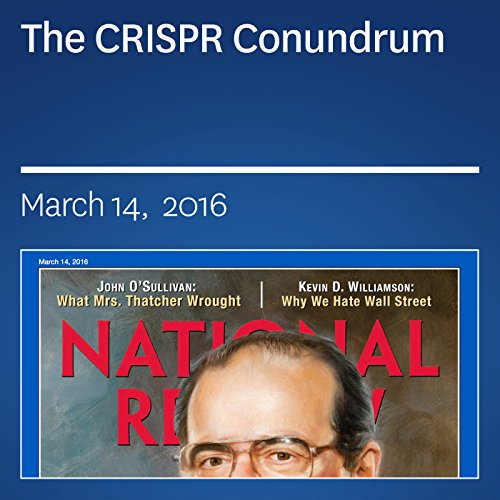 The CRISPR Conundrum                   By:                                                                                                                                 John J. Miller                               Narrated by:                                                                                                                                 Mark Ashby                      Length: 15 mins     Not rated yet     Overall 0.0