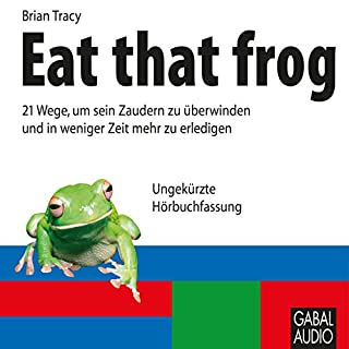 Eat that frog                   De :                                                                                                                                 Brian Tracy                               Lu par :                                                                                                                                 N.N.                      Durée : 3 h     1 notation     Global 5,0