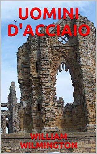 UOMINI D'ACCIAIO (Italian Edition)