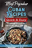 """Most Popular Cuban Recipes €"""" Quick & Easy: A Cookbook of Essential Food Recipes Direct From Cuba"""