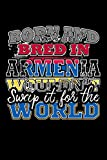 Born and Bred In Armenia Wouldn't Swap It For The World: A 6x9 Inch Matte Softcover Paperback Notebook Journal With 120 Blank Lined Pages