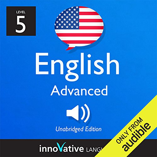 Learn English with Innovative Language's Proven Language System - Level 5: Advanced English  By  cover art