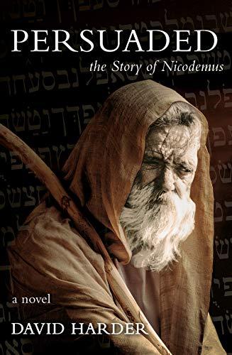 Persuaded: The Story of Nicodemus, A Novel - Kindle edition by Harder, David. Religion & Spirituality Kindle eBooks @ Amazon.com.